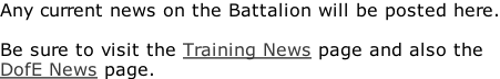 Any current news on the Battalion will be posted here.  Be sure to visit the Training News page and also the DofE News page.
